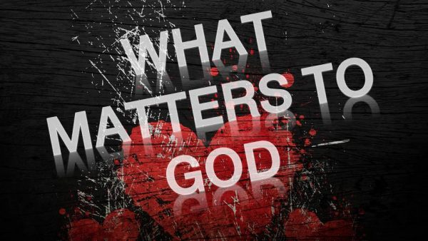 What Matters to God Image