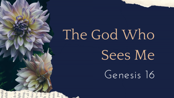 The God Who Sees Me - Mother's Day 2019 Image