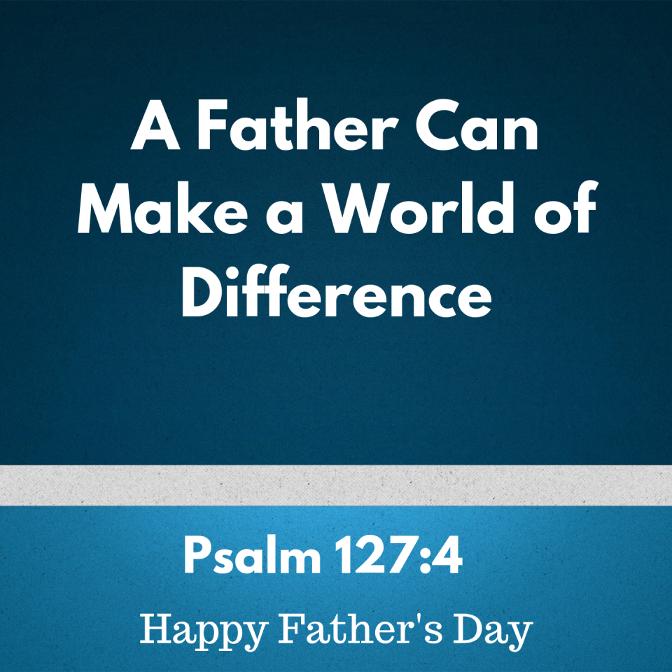 A Father Can Make a World of Difference