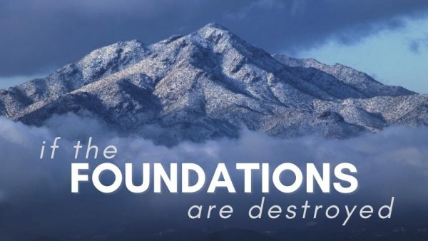 If the Foundations are Destroyed Image