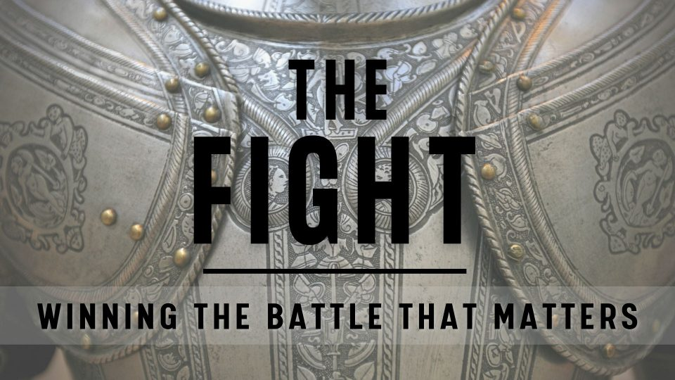 The Fight:  Winning the Battle that Matters